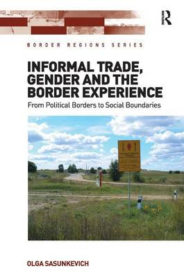 Informal Trade, Gender and the Border Experience book