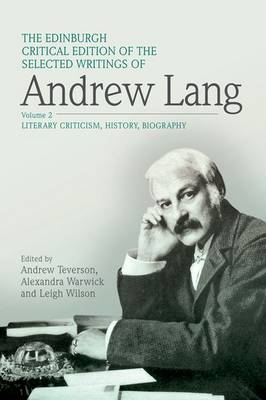 Edinburgh Critical Edition of the Selected Writings of Andrew Lang, Volume 1 book