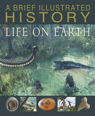 Brief Illustrated History of Life on Earth by Parker Steve
