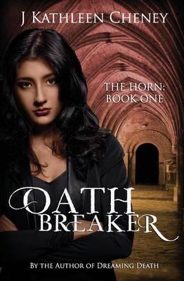 Oathbreaker by J Kathleen Cheney