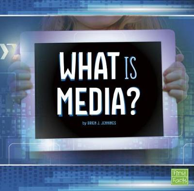 What Is Media? by Brien J. Jennings