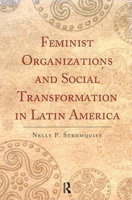 Feminist Organizations and Social Transformation in Latin America book