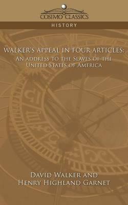 Walker's Appeal in Four Articles by Dr David Walker