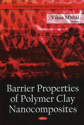Barrier Properties of Polymer Clay Nanocomposites by Vikas Mittal
