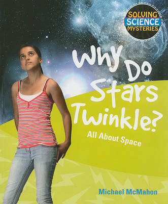 Why Do Stars Twinkle? by Michael McMahon