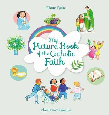 My Picture Book of the Catholic Faith by Maite Roche