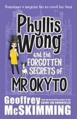 Phyllis Wong and the Forgotten Secrets of Mr Okyto book