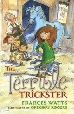 The Terrible Trickster: Sword Girl Book 5 by Frances Watts