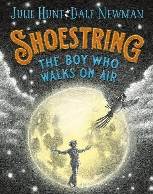 Shoestring, the Boy Who Walks on Air by Julie Hunt