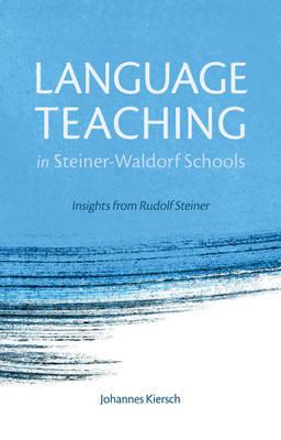 Language Teaching in Steiner-Waldorf Schools by Johannes Kiersch