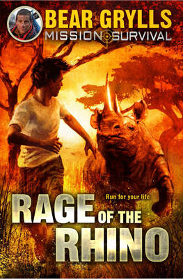 Mission Survival 7: Rage of the Rhino by Bear Grylls