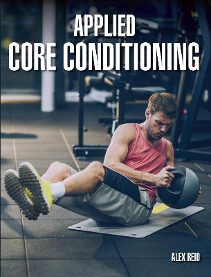 Applied Core Conditioning by Alex Reid