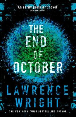 The End of October: A page-turning thriller that warned of the risk of a global virus by Lawrence Wright