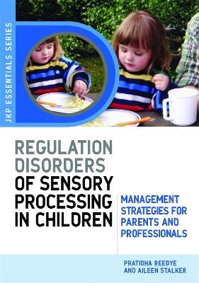 Understanding Regulation Disorders of Sensory Processing in Children book