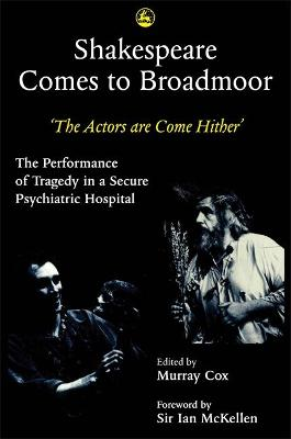 Shakespeare Comes to Broadmoor by Murray Cox