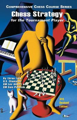 Chess Strategy for the Tournament Player by Lev Alburt