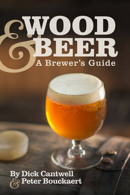 Wood & Beer by Dick Cantwell