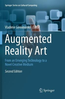 Augmented Reality Art: From an Emerging Technology to a Novel Creative Medium by Vladimir Geroimenko