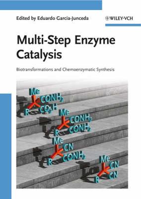 Multi-Step Enzyme Catalysis by Eduardo Garcia-Junceda