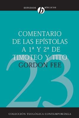Comentario de Las Epistolas 1 Y 2 de Timoteo Y Tito book