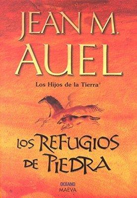 Los Refugios de Piedra by Jean M Auel