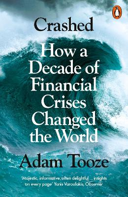 Crashed: How a Decade of Financial Crises Changed the World book