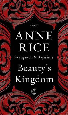 Beauty's Kingdom by A. N. Roquelaure