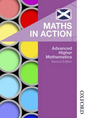 Maths in Action: Advanced Higher Mathematics by Edward Mullan