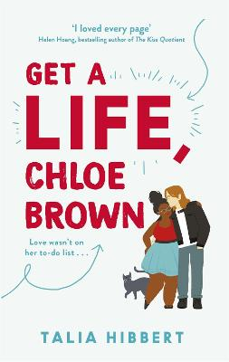 Get A Life, Chloe Brown: the perfect fun and feel good romance for 2020 by Talia Hibbert