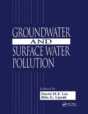 Groundwater and Surface Water Pollution by David H.F. Liu