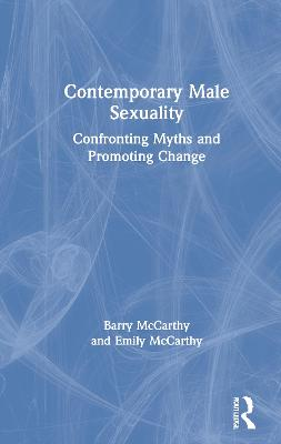 Contemporary Male Sexuality: Confronting Myths and Promoting Change by Barry McCarthy