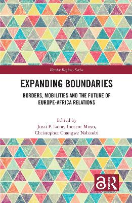 Expanding Boundaries: Borders, Mobilities and the Future of Europe-Africa Relations by Jussi P. Laine