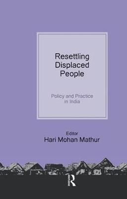 Resettling Displaced  People by Hari Mohan Mathur
