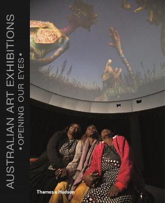 Australian Art Exhibitions: Opening Our Eyes book
