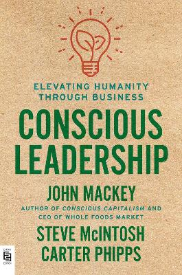 Conscious Leadership by John Mackey