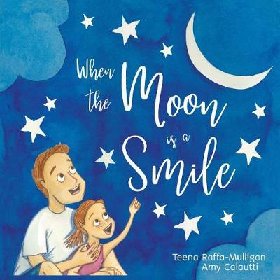 When the Moon Is a Smile by Teena Raffa-Mulligan
