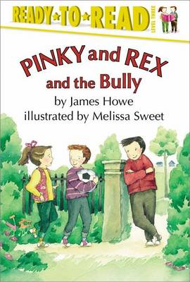Pinky and Rex and the Bully by Howe James