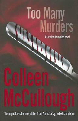Too Many Murders: A Carmine Delmonico Novel by Colleen McCullough