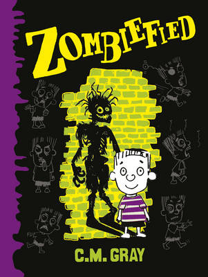 Zombiefied! by C. M. Gray
