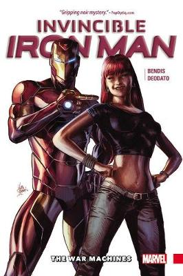 Invincible Iron Man Vol. 2: The War Machines by Brian Michael Bendis