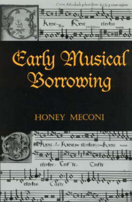 Early Musical Borrowing by Honey Meconi
