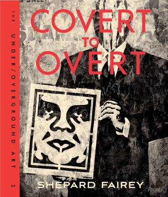Covert to Overt by Shepard Fairey