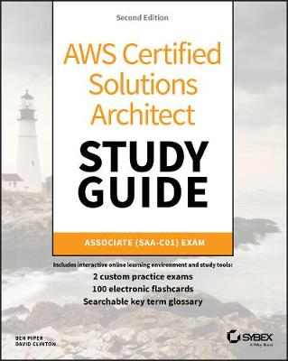 AWS Certified Solutions Architect Study Guide: Associate SAA-C01 Exam by Ben Piper