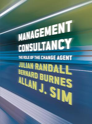 Management Consultancy: The Role of the Change Agent by Julian Randall