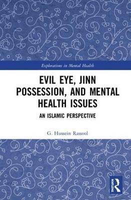 Evil Eye, Jinn Possession, and Mental Health Issues by G. Hussein Rassool