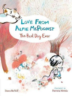 Love from Alfie McPoonst, The Best Dog Ever book