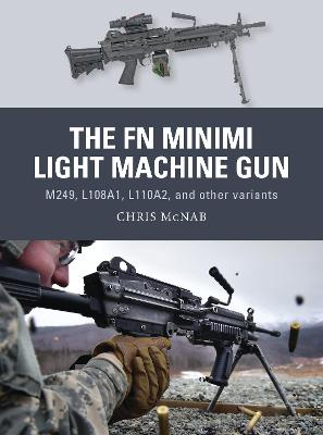 FN Minimi Light Machine Gun by Chris McNab
