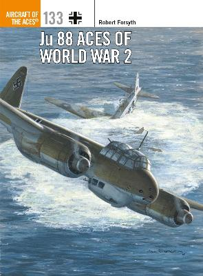Ju 88 Aces of World War 2 by Robert Forsyth