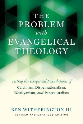 Problem with Evangelical Theology by Ben Witherington