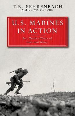 U.S. Marines in Action by T. R. Fehrenbach